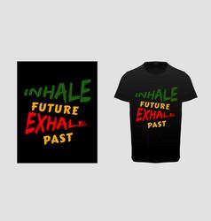 inhale future exhale past yoga t-shirt vector image