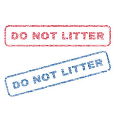 Do not litter textile stamps vector