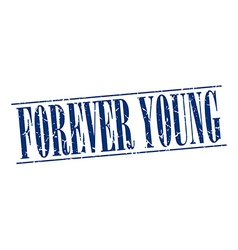 forever young blue grunge vintage stamp isolated vector image