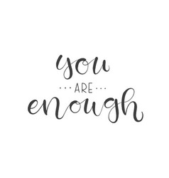 lettering with phrase you are enough vector image