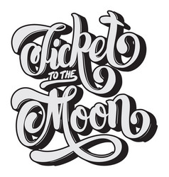 ticket to the moon quote typographical background vector image