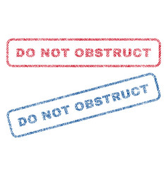 do not obstruct textile stamps vector image vector image