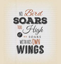 No birds soars too high inspirational quote vector