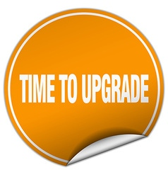 Time to upgrade round orange sticker isolated on vector
