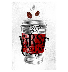 poster first coffee vector image