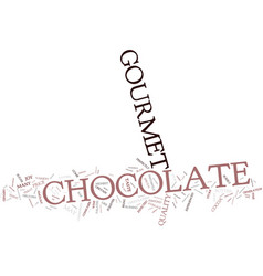 The joy of gourmet chocolate text background word vector
