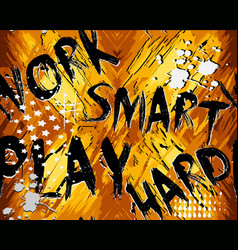 work smart play hard abstract grunge seamless vector image