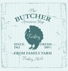 butcher american shop label design with turkey vector image