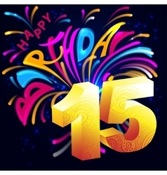 Fireworks Happy Birthday with a gold number 15 vector image