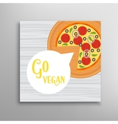 Go vegan Vegetarian pizza healthy lifestyle vector