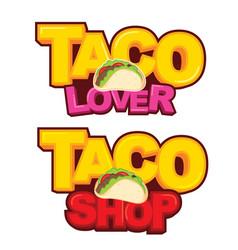 Taco shop and lover sticker design vector