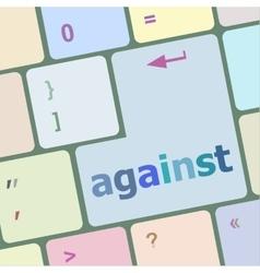 Against arrive word on keyboard key notebook vector