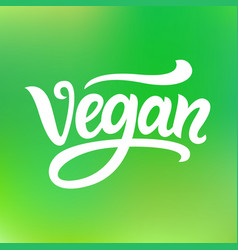 vegan hand written lettering on green background vector image