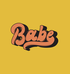 babe handwritten lettering template for card vector image