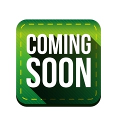 Coming soon button green vector image