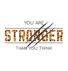 with you are stronger than you think slogan vector image