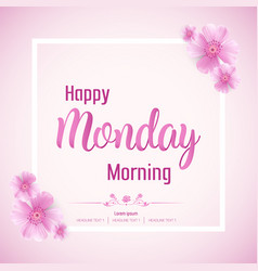 beautiful happy monday morning background vector image