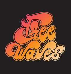 free waves handwritten lettering made in 90s vector image