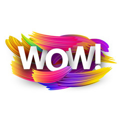 wow paper poster with colorful brush strokes vector image