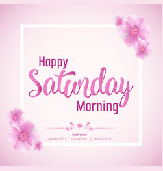 beautiful happy saturday morning background vector image