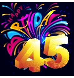 Fireworks Happy Birthday with a gold number 45 vector image