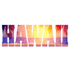 hawaii text with purple beach sunset vector image