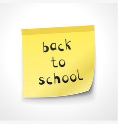 Back to school note on the yellow sticker vector