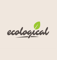 Ecological word or text with green leaf vector