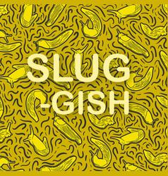 slug pattern vector image