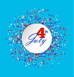 4th of july greeting card with circle made of vector image