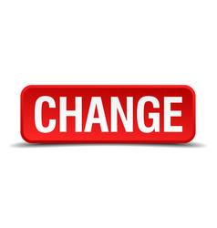 change red 3d square button on white background vector image