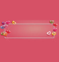 colorful heart balloons frame for valentine day vector image