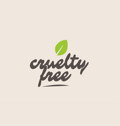Cruelty free word or text with green leaf vector