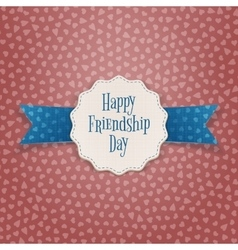 Friendship day realistic badge with text vector