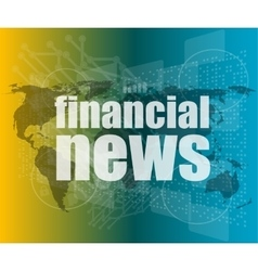 financial news words on digital touch screen vector image