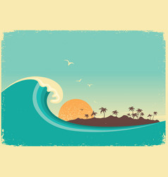 big ocean wave and tropical islandvintage poster vector image