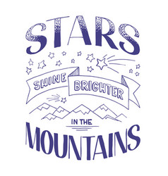 Stars shine brighter in the mountains vector