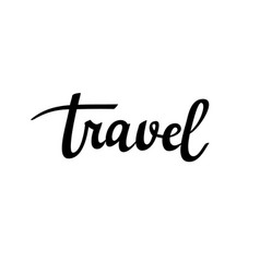 travel calligraphy inspiration vector image