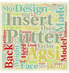 Taylor made golf putters text background wordcloud vector