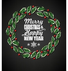 Holly wreath and chalk letters vector image