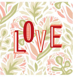 love composition on floral seamless background vector image
