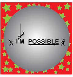 Three men change the word impossible vector