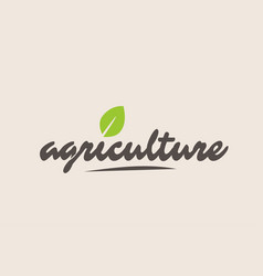 agriculture word or text with green leaf vector image