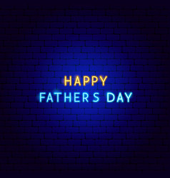 happy fathers day neon text vector image