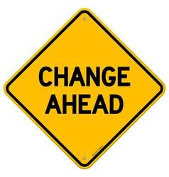 Change Ahead Yellow Sign vector image