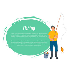 Fisherman with fishing rod fish and bucket vector