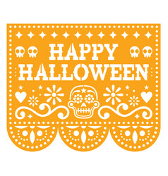 happy halloween papel picado design with skulls vector image
