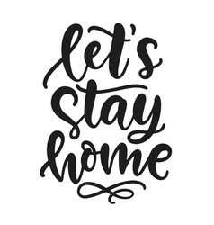 lets stay home hand written lettering vector image