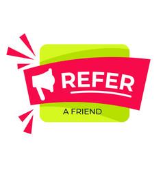 refer friend loudspeaker or bullhorn share media vector image