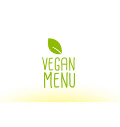 Vegan menu green leaf text concept logo icon vector